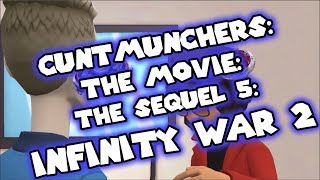 Cuntmunchers: The Movie: The Sequel 5: Infinity War 2