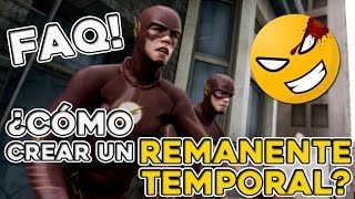 ¿Cómo crear un Remanente Temporal? | Cinexceso FAQ: The Flash | #Mefe