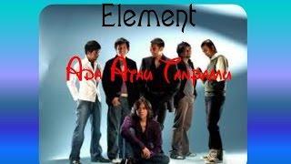 Ada Atau Tanpamu Feat Millane Fernandez - Element