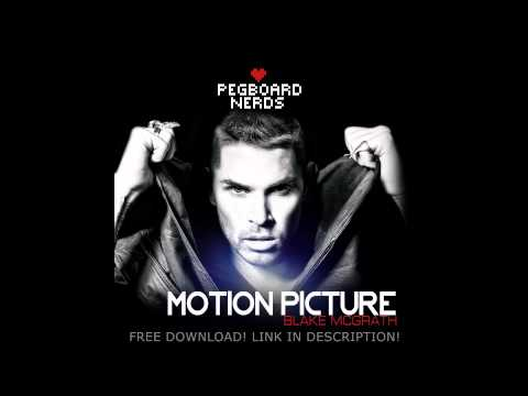 Blake McGrath - Motion Picture (Pegboard Nerds Remix) [FREE DOWNLOAD]