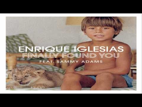 [ DOWNLOAD MP3 ] Enrique Iglesias - Finally Found You (feat. Sammy Adams)