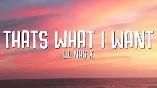 Download lagu Lil Nas X - THATS WHAT I WANT (Lyrics)