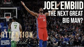 Why Joel Embiid is the Most PROMISING Big Man We Can Remember // #AttentionToDetail