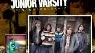 Watch Junior Varsity Cinematographic video