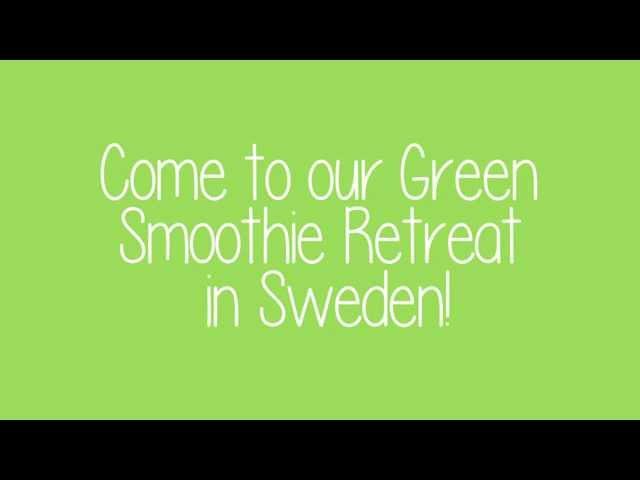 Green Smoothie Retreat Sweden 2014