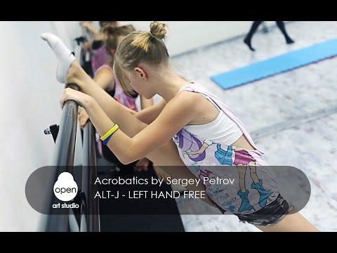 Alt-J - Left Hand Free acrobatics by Sergey Petrov Open Art Studio