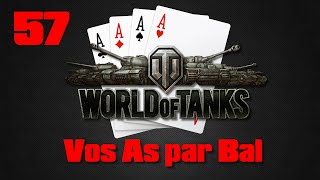 Vos As par Bal - 57 - World of Tanks - Le chasseur FR