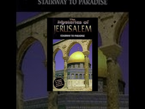 Documentary: Mysteries of Jerusalem - Stairway to Paradise (3) - Documentary: Mysteries of Jerusalem