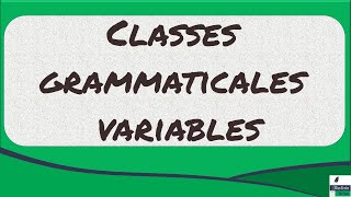 Classes grammaticales variables