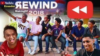 YouTube Rewind 2018 ECUADOR ❤️ MAKING OF (tras cámaras)