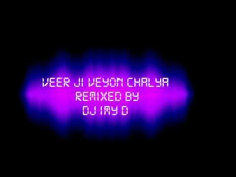 Veer Ji Veyon Chalya Ft Dj Imy D video