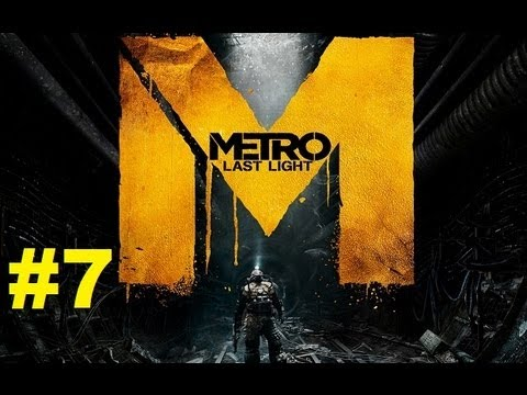 Enter the Metro - Lets Play Metro Last Light Part 7 - Tunnel Rat