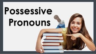 Possessive Pronouns, Learn Possessive Pronouns