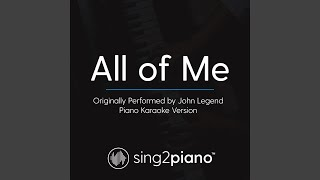 All Of Me Originally Performed By John Legend Piano Karaoke Version