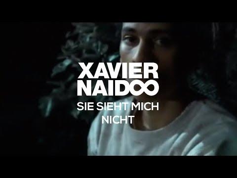 Xavier Naidoo - Sie Sieht Mich Einfach Nicht