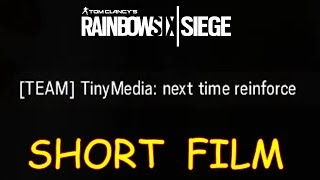 NEXT TIME REINFORCE - A Rainbow Six Siege Short Film