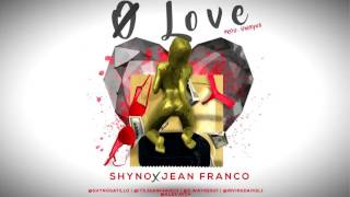 Shyno + Jean Franco - Ø Love [Official Audio]