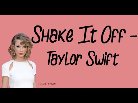 Shake It Off (With Lyrics) - Taylor Swift