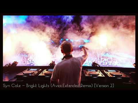 Syn Cole - Bright Lights (Avicii Extended Remix) [Version 2]
