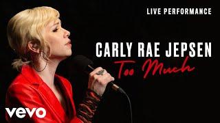 Carly Rae Jepsen - Too Much - Live Performance | Vevo