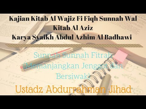 Ust. Abdurrahman Jihad - Sunnah Sunnah Fitrah (Memanjangkan Jenggot Dan Bersiwak)