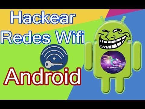 Como hackear redes WiFi en Android / Cualquier Versión