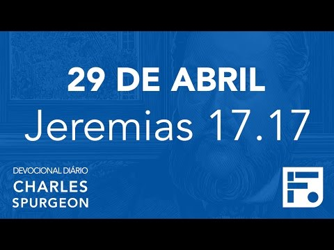 29 de abril – Devocional Diário CHARLES SPURGEON #120