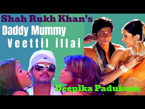 Tamil Remix Video Songs Hd 1080p Daddy Mummy Shahrukh Khan Deepika Padukone - Shanky Creations 6 video