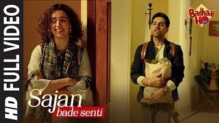 Full Song: SAJAN BADE SENTI | Badhaai Ho | Ayushmann K | Sanya M | Dev N | Harjot K
