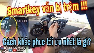 SmartKey Vẫn Bị Mất Xe Nếu Bạn Không Để ý Điều Này! (Sh mode, PCX,  ...)
