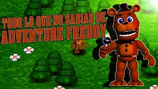 Todo Lo Que No Sabias De Adventure Freddy | FIVE NIGHTS AT FREDDY