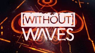 WITHOUT WAVES - Us Against (audio)