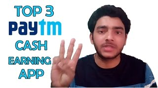 Top 3 Paytm Cash Earning apps | Android Earning apps of 2017 | Rs.100 Paytm Cash 24 hours Contest