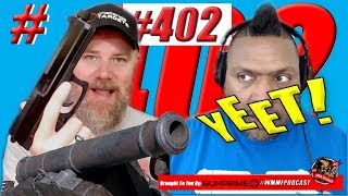 Podcast #402 LIVE with MAC Hi-Point C9 Yeet Cannon What Happened? Hank Strange WMMF Podcast