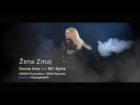 ZENA ZMAJ Donna Ares feat MC Sjena (Official Video) 2014