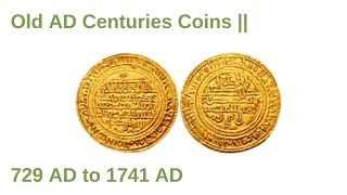 Old AD Centuries Coins || 729 AD to 1741 AD