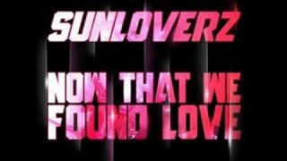 Watch Sunloverz Now That We Found Love video