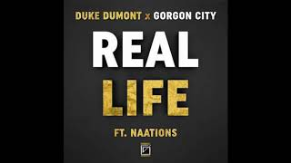 Duke Dumont x Gorgon City - Real Life [feat. Naations] (BMG Sound Remix)