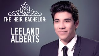 The Heir | Meet the Selected Suitors: Leeland Alberts