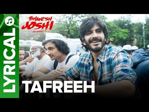 Tafreeh - Lyrical Song | Bhavesh Joshi Superhero | Harshvardhan Kapoor