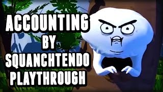 Accounting by Squanchtendo Playthrough