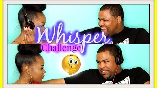 THE WHISPER CHALLENGE|| #FUNNIESTVIDEOEVER (RATED M FOR MATURE)