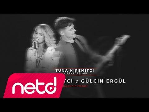 Tuna Kiremitçi & Gülçin Ergül - Hayatının Hatası