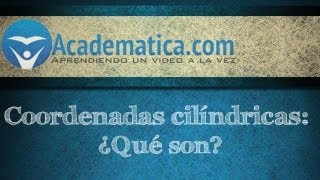 Video Sobre coordenadas cilindricas - ¿ Que Son ? - Video 1