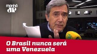 O Brasil nunca será uma Venezuela: a decisão está nas suas mãos | Marco Antonio Villa