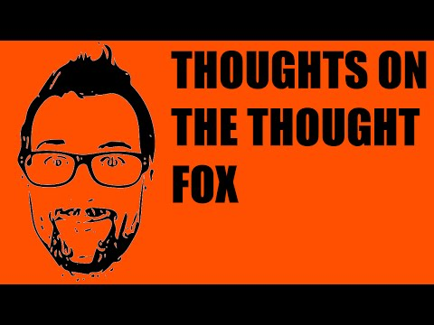 "close reading on the thought fox by ted hughes His scan of hughes's signature poem ""the thought fox"" similarly treats  reader  knows that in the hughes canon, this line is nowhere close to."