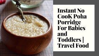 Instant Poha Porridge For Babies and Toddlers   Travel Food For Baby   7 Months+ Baby Food