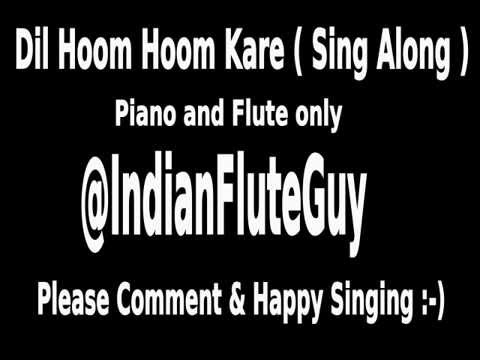 Dil Hoom Hoom Kare ( With Lyrics Piano and Flute )