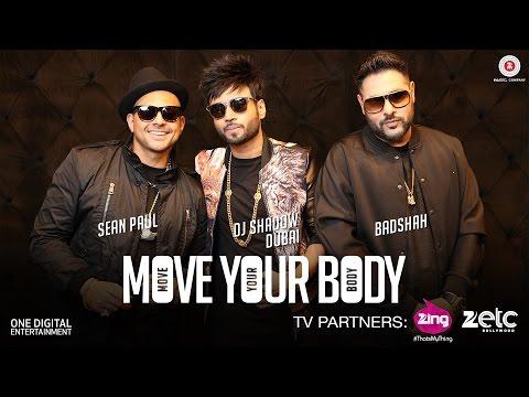 Move Your Body | DJ Shadow Dubai | Sean Paul | Badshah | Latest Hindi Song Downl