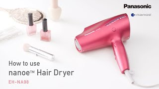 How to Use the Panasonic nanoe™ Hair Dryer EH-NA98